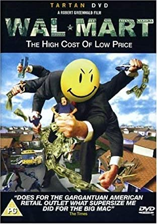 Wal-Mart: The High Cost of Low Prices (2005)