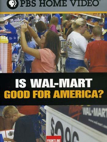 PBS: Is Wal-Mart Good For America (2004)