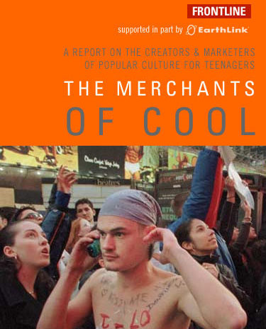 PBS Frontline: The Merchants Of Cool (2001)