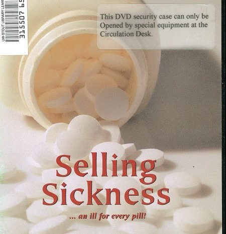 Selling Sickness: An Ill For Every Pill (2005)