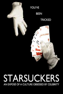 Starsuckers: A Culture Obsessed By Celebrity (2009)